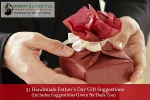 51 Handmade Father's Day Gift Ideas (#51 is the best)