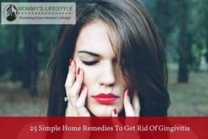 How to get Rid of Gingivitis – 25 Home Remedies that Work