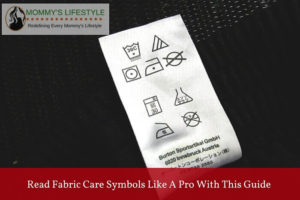 Read Fabric Care Symbols Like a Pro with this Guide