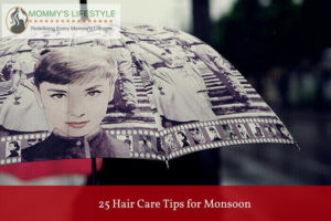 25 Monsoon Hair Care Tips That You Should Follow