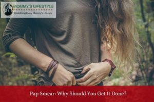 Pap Smear – Why Should You Get It Done Today Itself?
