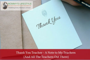 Thank You Teacher – A Note to My Teachers and all the Teachers Out There
