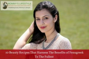 10 Beauty Recipes That Harness Benefits of Fenugreek To The Fullest